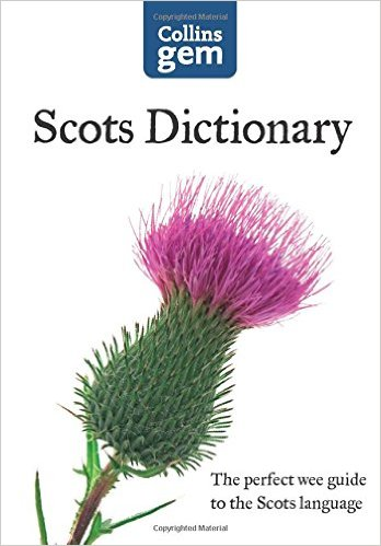 (08) SCOTS DICTIONARY. THE PERFECT WEE GUIDE TO THE SCOTS LANGUAGE (Skotský slovník. Perfektní drobný průvodce skotským jazykem).
